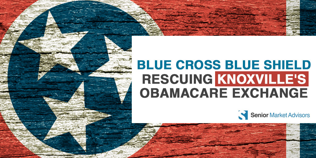 Blue Cross Blue Shield Rescuing Knoxville's Obamacare Exchange | Senior Market Advisors