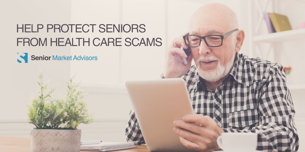 Help Protect Seniors From Health Care Scams | Senior Market Advisors