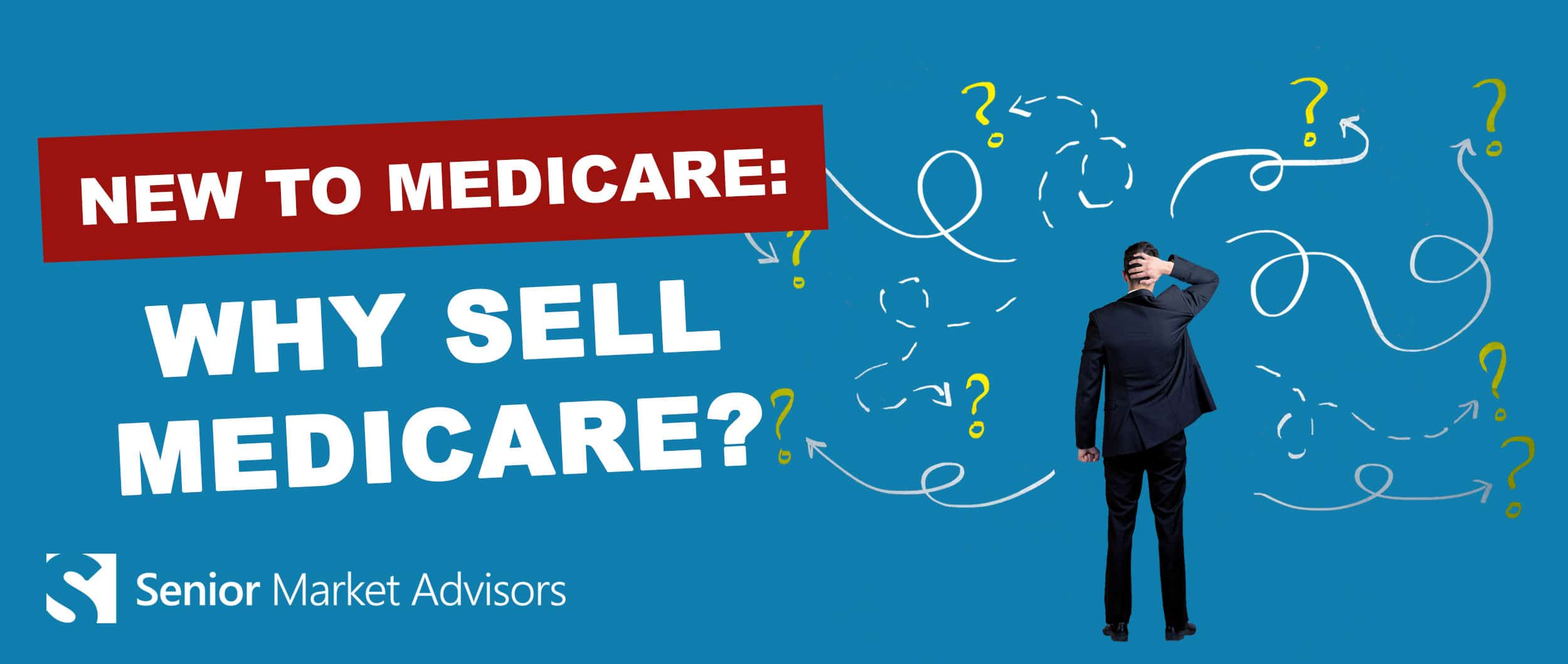 New To Medicare: Why Sell Medicare?