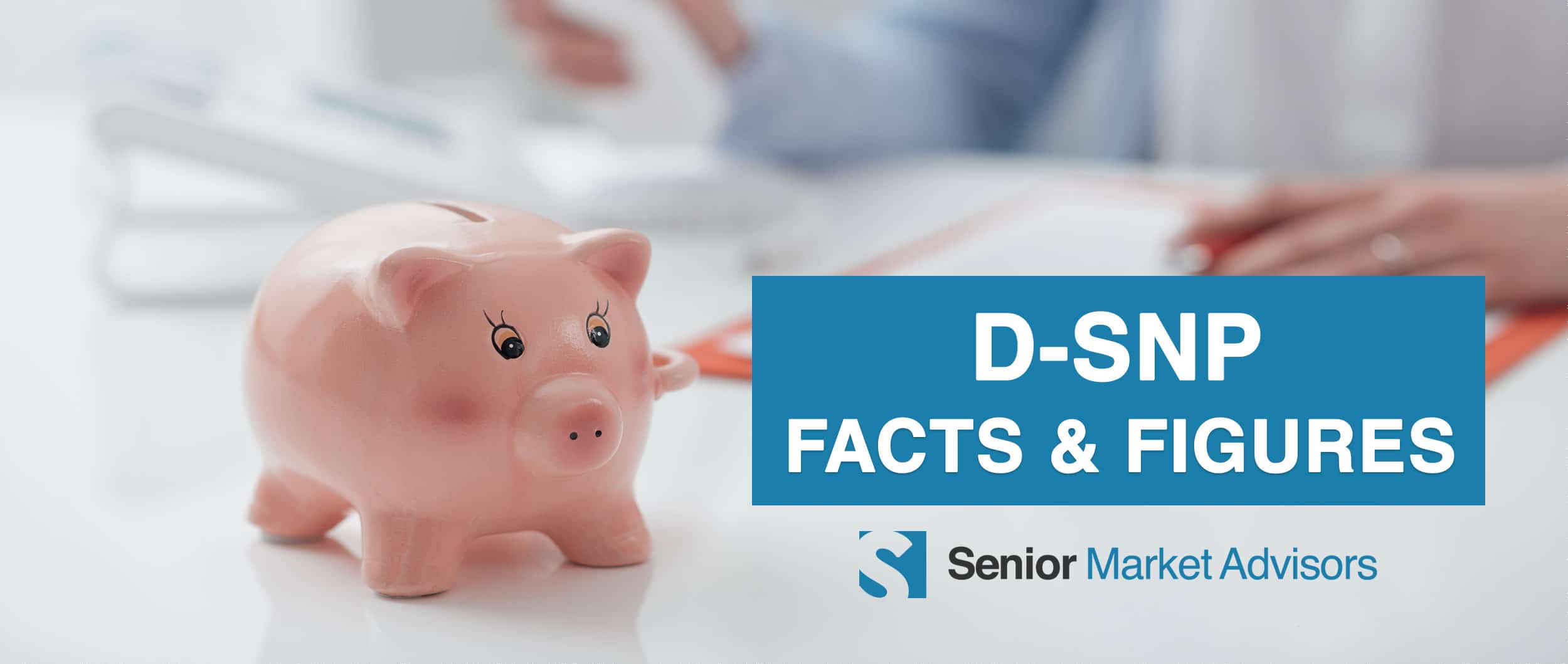DSNP Facts and Figures | Senior Market Advisors
