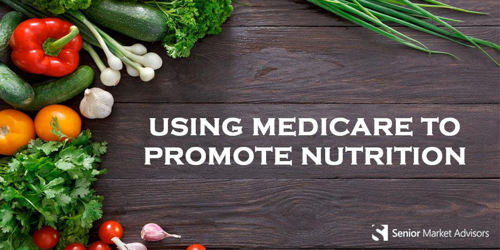 Using Medicare To Promote Nutrition   Senior Market Advisors