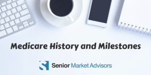 Learn about Medicare History and Milestones!